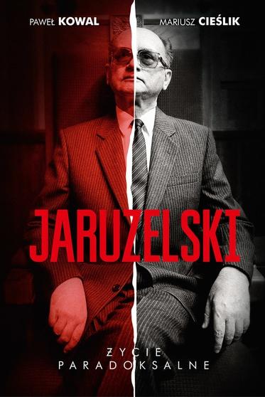 """Okładka książki """"Jaruzelski. Życie paradoksalne"""""""